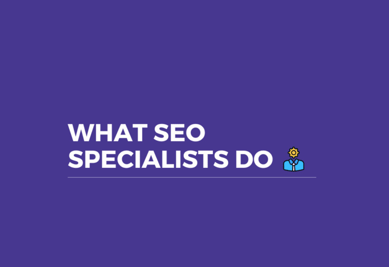 What SEO Specialists Do