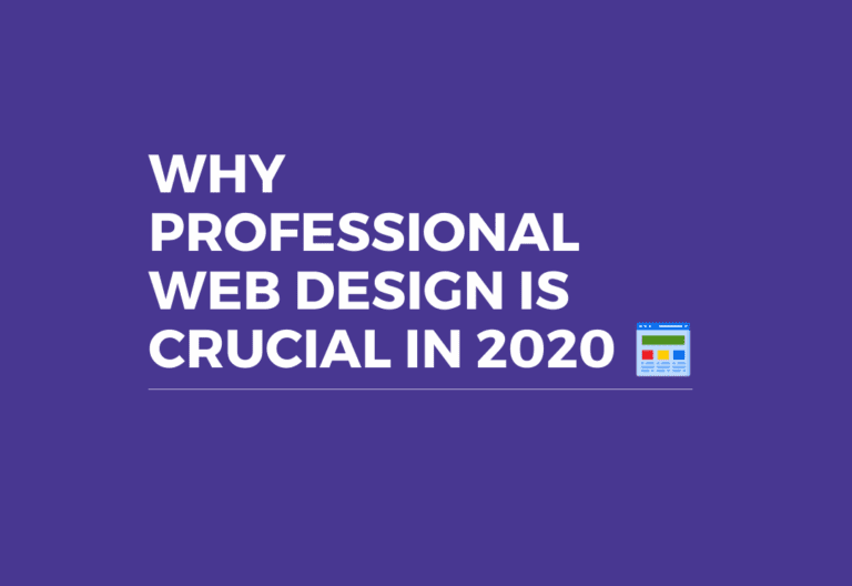 Why Professional Web Design Is Crucial in 2020
